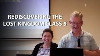 Rediscovering the Lost Kingdom (Course 1) Class 5 - The Kingdom Academy