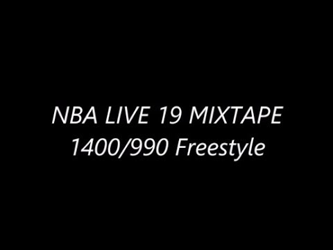 NBA LIVE 19 MIXTAPE 1400 X 999 Freestyle