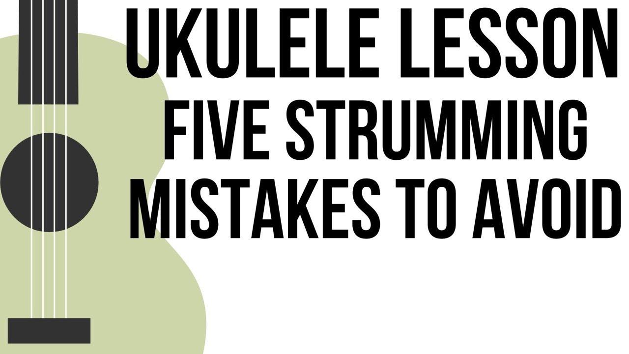 UKULELE STRUMMING LESSON    FIVE TIPS TO BETTER RHYTHM!