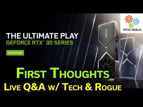 RTX 3070 / 3080 / 3090 Launch — Our First Thoughts — Live Q&A w/ Tech & Rogue