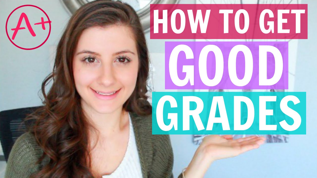 how to get good grades tips for success how to get good grades 10 tips for success