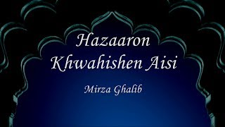Hazaaron Khwahishen Aisi | Mirza Ghalib | with English lyrics