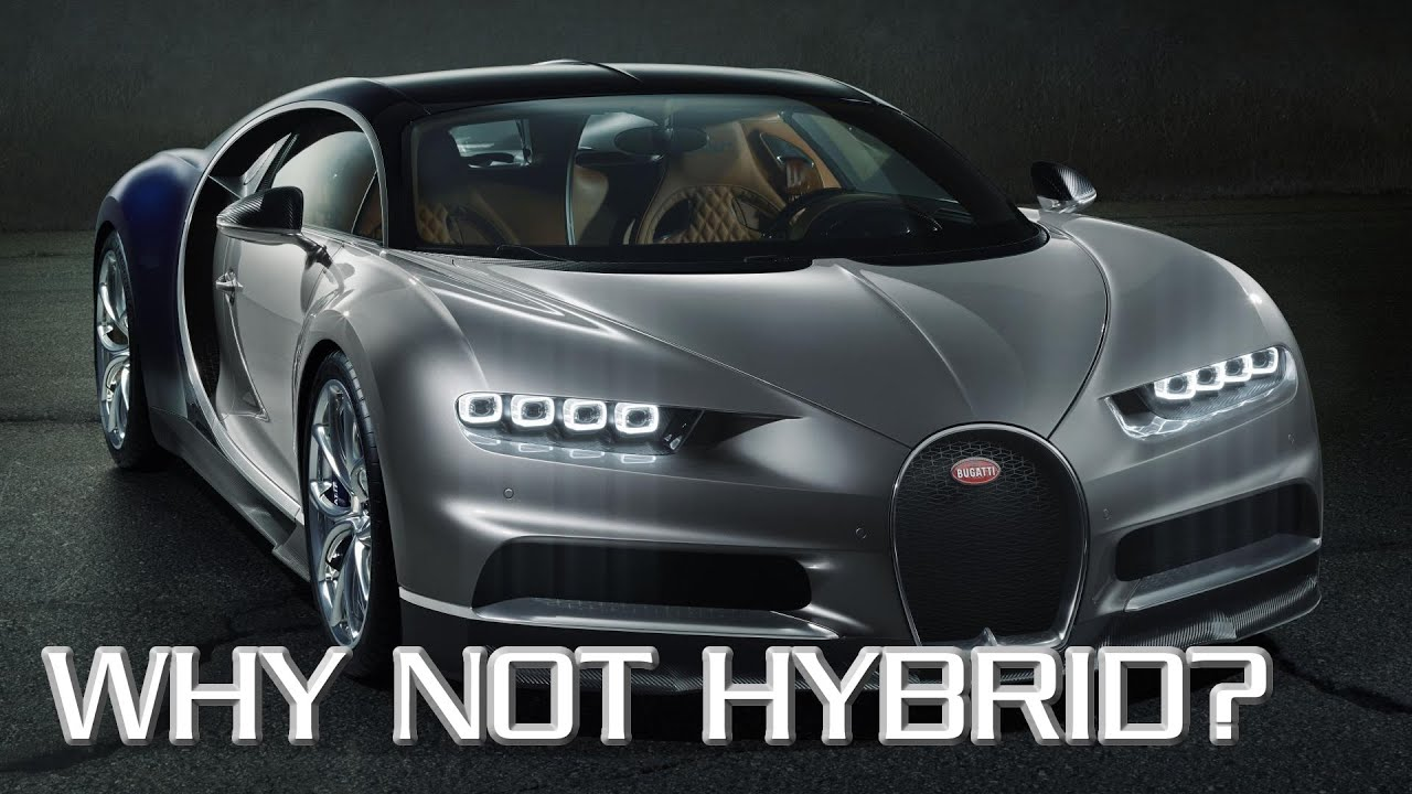 Why Is The Bugatti Chiron Not A Hybrid