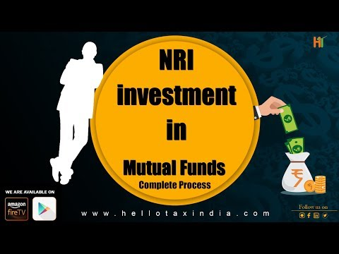 NRI Investment In Mutual Funds - Complete Process