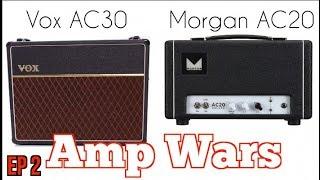 AMP WARS EP 2 VOX AC30 VS MORGAN AC20