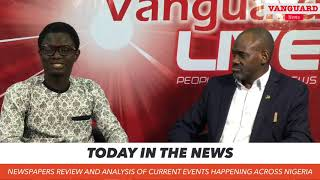 Newspaper review and analysis of current events happening across Nigeria today August 6th, 2019