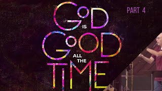 God Is Good All The Time (Part 4) | God Enables The Called