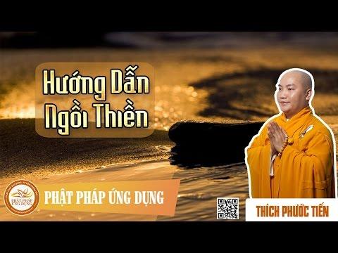 Sinh Hoạt và Hướng Dẫn Ngồi Thiền trong khóa tu 67 - Thầy Thích Phước Tiến 2016