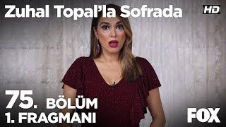 Zuhal Topal'la Sofrada 75. Bölüm 1. Fragmanı