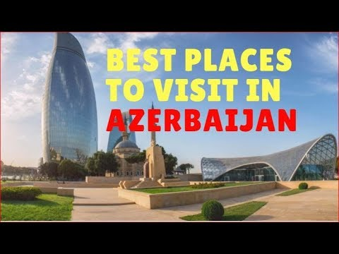 Best Places to Visit in Azerbaijan || Azerbaijan Tourist Attractions