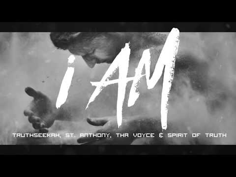 i AM || TruthSeekah, St. Anthony, Tha Voyce & Spirit of Truth || Seer