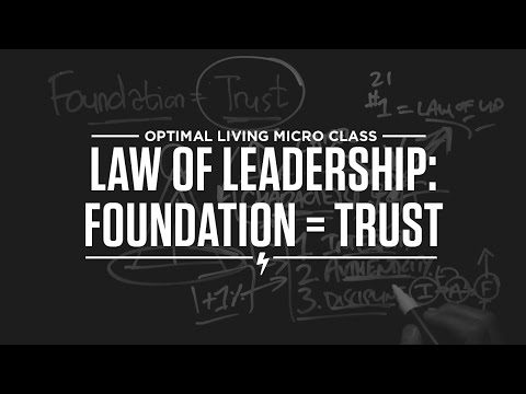 Micro Class: Law of Leadership: Foundation = Trust
