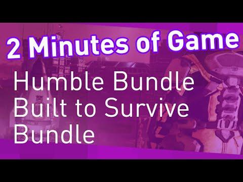 2 Minutes of Game - Humble Bundle's Built to Survive Bundle |