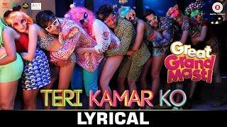 Teri Kamar Ko – LYRICAL | Great Grand Masti | Riteish D, Vivek O & Af …