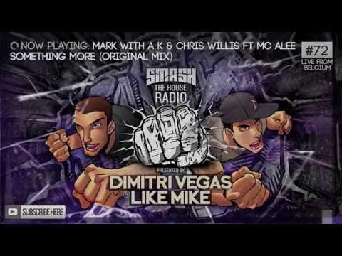 Dimitri Vegas & Like Mike - Smash The House Radio #72