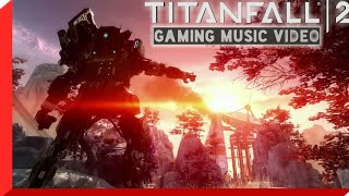 Robotic Titans ※ TITANFALL 2 Gaming Music [CC]