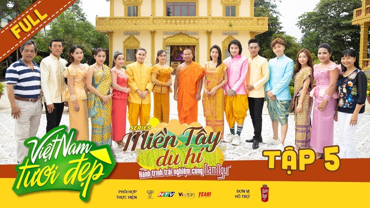 Việt Nam Tươi Đẹp 3 | #5: Thủy Tiên cùng mẹ dẫn Ngô Kiến Huy và đồng bọn tham quan chùa Khmer