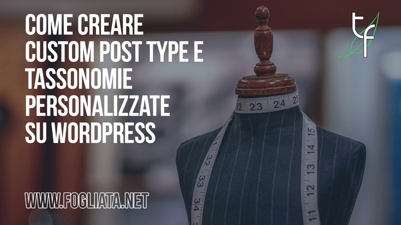 Creare Custom Post Type e tassonomie personalizzate su WordPress