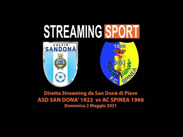SAN DONA' 1922 ASD vs AC SPINEA 1966 Domenica 2 Maggio 2021