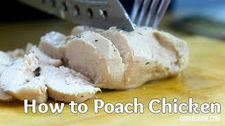 How To Poach Chicken - Episode 2