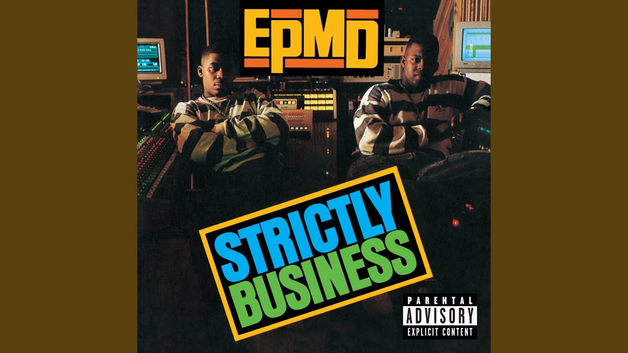 Strictly Business: Why EPMD's Debut Album Is The Real Deal