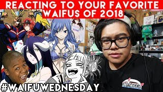 So That's What You're Into 😅 | Reacting to YOUR FAVORITE WAIFUS of 2018