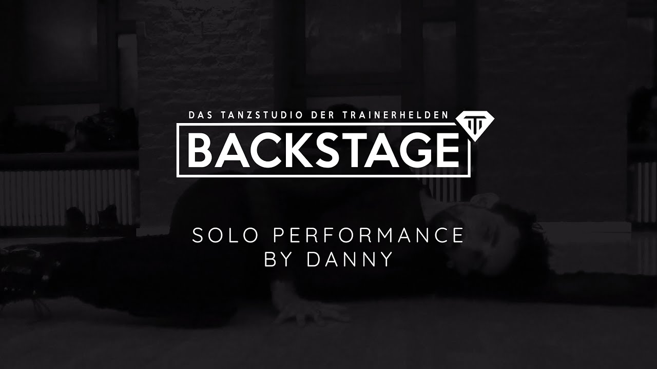 BACKSTAGE - Workshop - Solo Performance by Danny