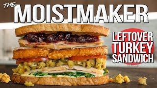 The Moistmaker - Ultimate Thanksgiving Leftovers Turkey Sandwich | SAM THE COOKING GUY 4K