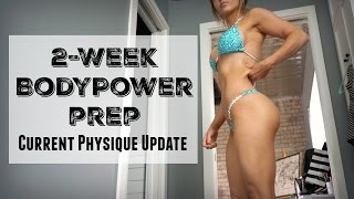 2-Week BodyPower Prep | Current Physique Update