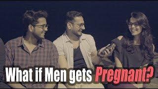What if a man gets Pregnant ? ☆ Sanjay Vishwakarma #thebakchod