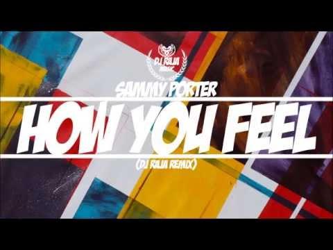 Sammy Porter ft. Jessica Agombar - How You Feel (DJ Raja Remix) *FREE DOWNLOAD LINK IN DESCRIPTION*