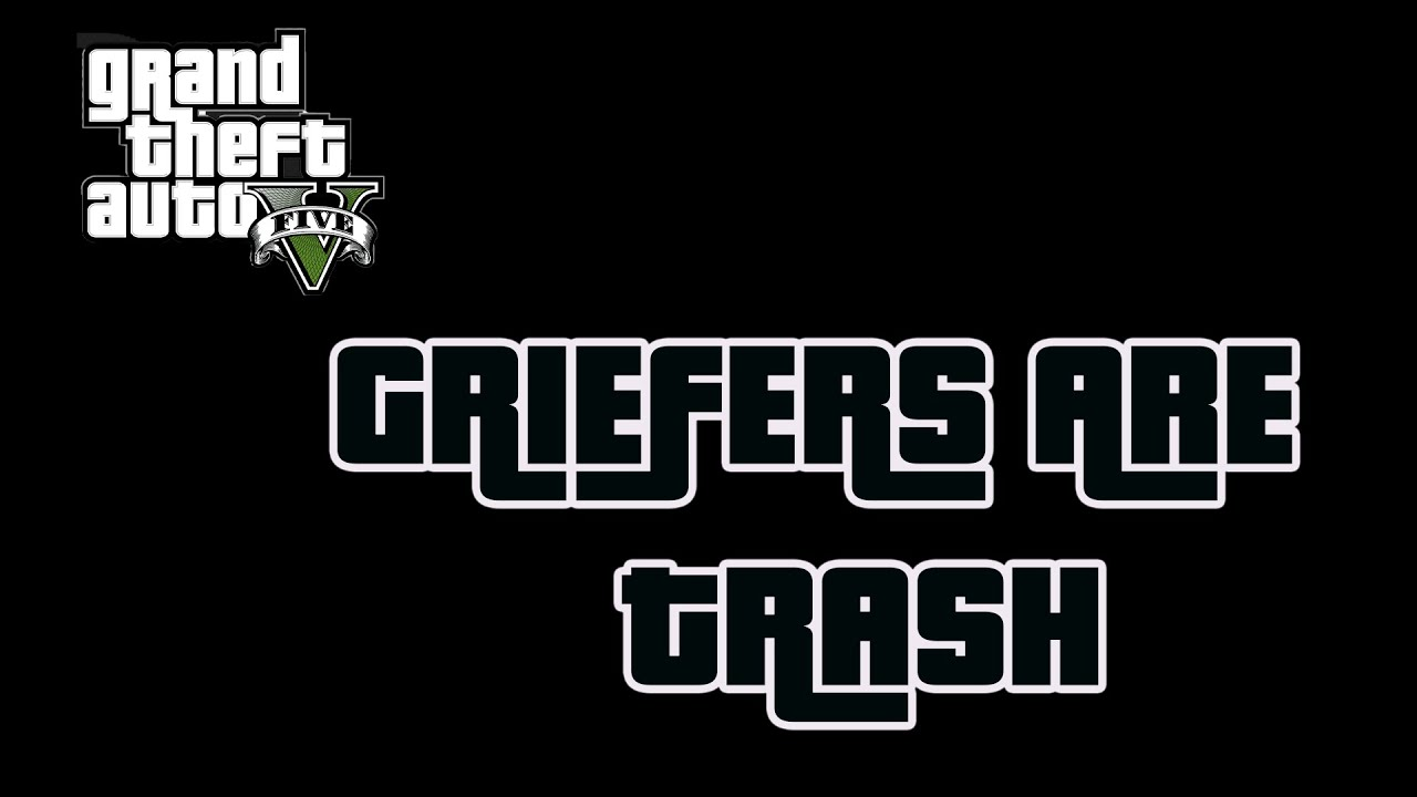 The Worst Players In The GTA 5 Online Community, Griefers Are Trash Rant