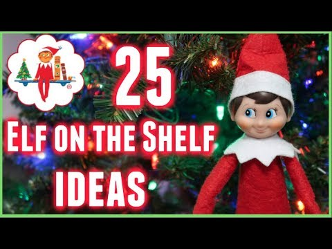 25 Best Elf On The Shelf Ideas 2018 Youtube