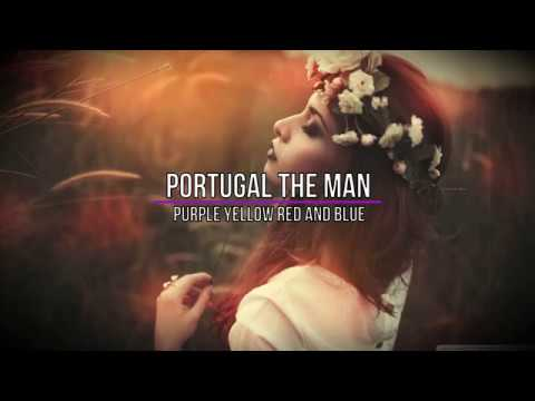 Portugal The Man - Purple Yellow Red and Blue Tradução