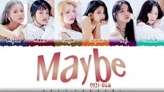 (G)I-DLE – 'MAYBE' Lyrics [Color Coded_Han_Rom_Eng]