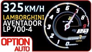325 km/h en Lamborghini Aventador LP 700-4 (Option Auto)