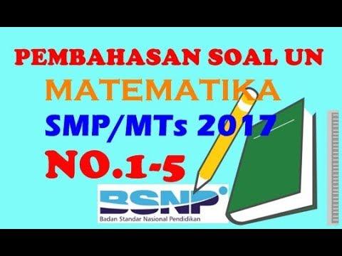 Pembahasan Soal UN Matematika SMP Tahun 2017 (No.1-5)