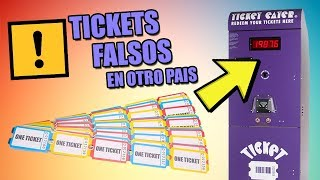 USANDO TICKETS FALSOS EN OTROS PAISES | TICKETS INFINITOS