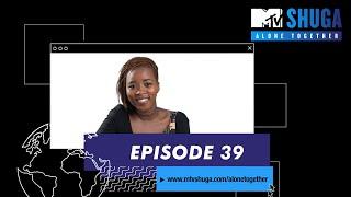 MTV Shuga: Alone Together | Episode 39