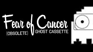 Ghost Cassette - Fear of Cancer (Lyrics) [Strings]