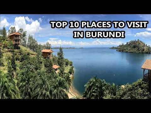 Best Places To Visit - BURUNDI | Travel & Tourism