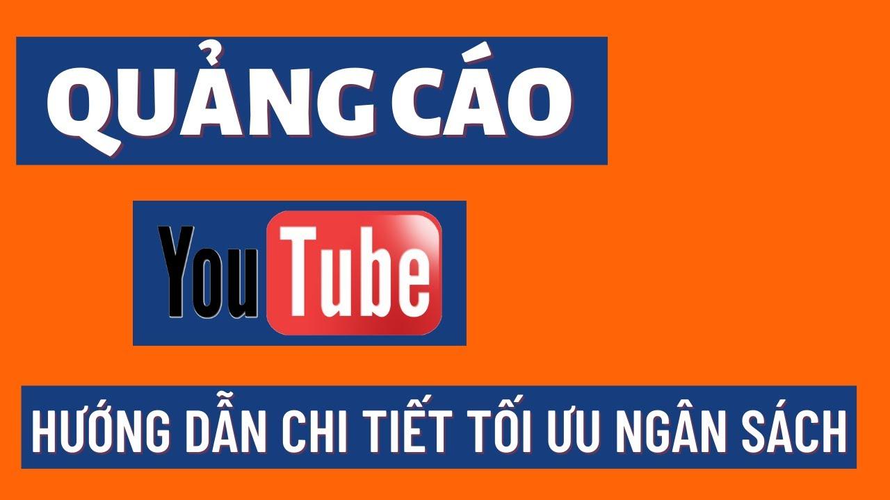 Quảng Cáo Youtube Hiệu Quả Với Hướng Dẫn Chi Tiết Nhất Giúp Bạn Tối Ưu Ngân Sách