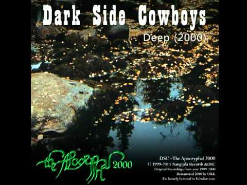 Dark Side Cowboys - The Apocryphal 2000 - (Deep 2000)