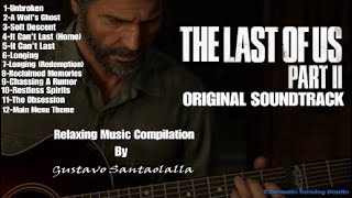 The Last Of Us Part II Original Soundtrack - Relaxing Music Compilation