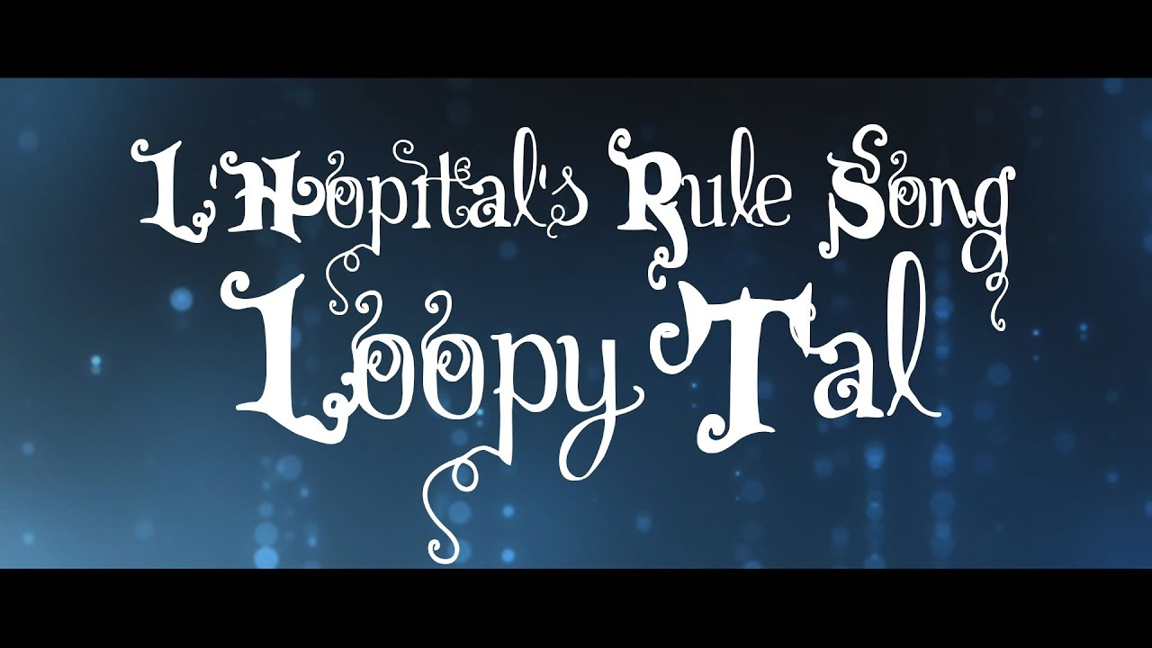 L Hopital S Rule Song Loopy Tal By Days Of Tomorrow