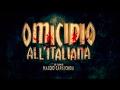 OMICIDIO ALL ITALIANA TRAILER UFFICIALE mp3