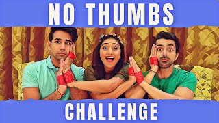 NO THUMBS Challenge | Rimorav Vlogs
