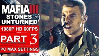 MAFIA 3 Stones Unturned Gameplay Walkthrough Part 3 [1080p HD 60FPS PC MAX SETTINGS] - No Commentary