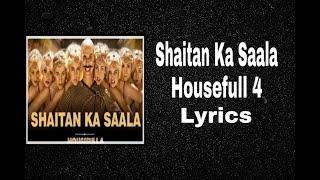 Shaitan Ka Saala | Lyrics | Housefull 4 | Sohail Sen, Vishal Dadlani