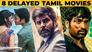 Why these 8 Movies got delayed? | Most Expected Tamil Films